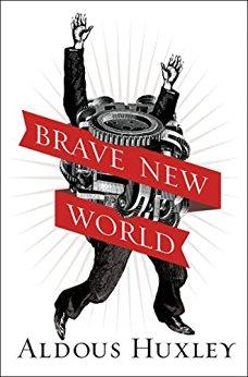 Brave New World, by Aldous Huxley