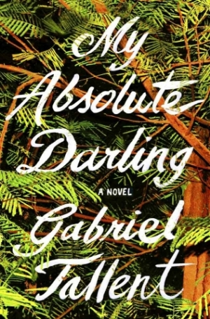 My Absolute Darling is painful to read and difficult to put down.