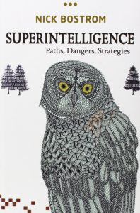 Superintelligence, by Nick Bostrom (Oxford University Press, 2014). Is it the answer, or the end?