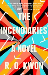 R. O. Kwon's The Incendiaries is a superb debut novel.